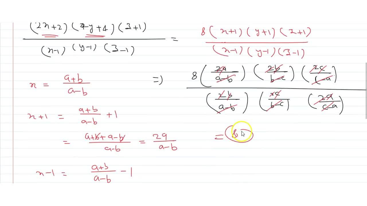 If  x=(a+b),(a-b), y=(b+c),(b-c), z=(c+a),(c-a) then the value of  ((2x+2)(4y+4)(z+1)),((x-1)(y-1)(z-1)) is equal to
