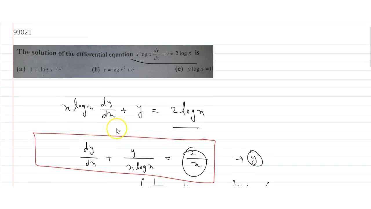 The solution of the differential equation xlogx(dy),(dx)+y=2logx is