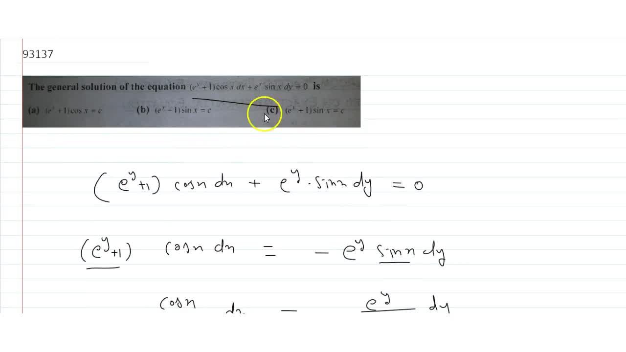 Solution for  The general solution of the equation (e^y + 1)co