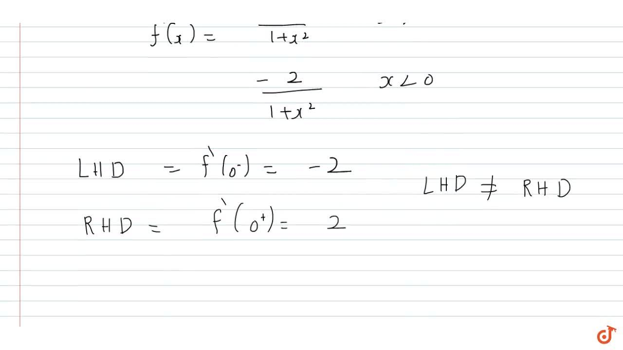 Let f(x)= cos^(-1) ((1-x^2),(1+x^2))= 2 tan^(-1)x x ge 0 , =-2 tan^(-1)x x gt 0 function fx) is continuous everywhere but not differentiable at x equals to