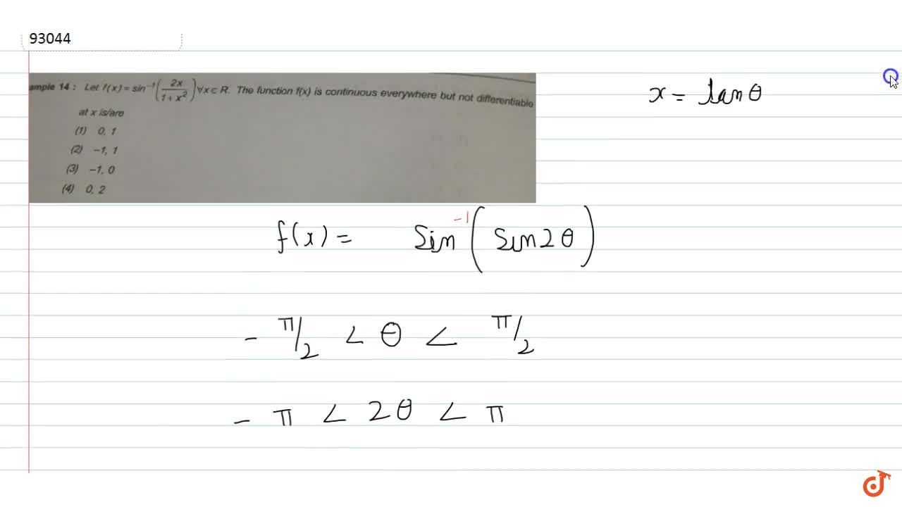 Let f(x)= sin^(-1)((2x),(1+x^2))AAx in R. The function f(x) is continuous everywhere but not differentiable at x is, are