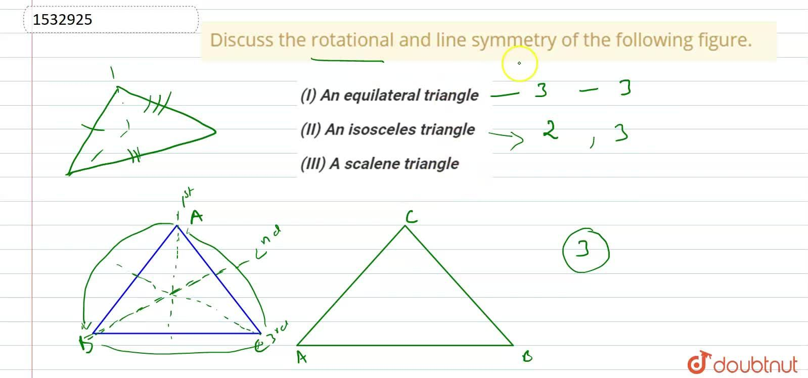 Solution for Discuss the rotational and   line symmetry of the