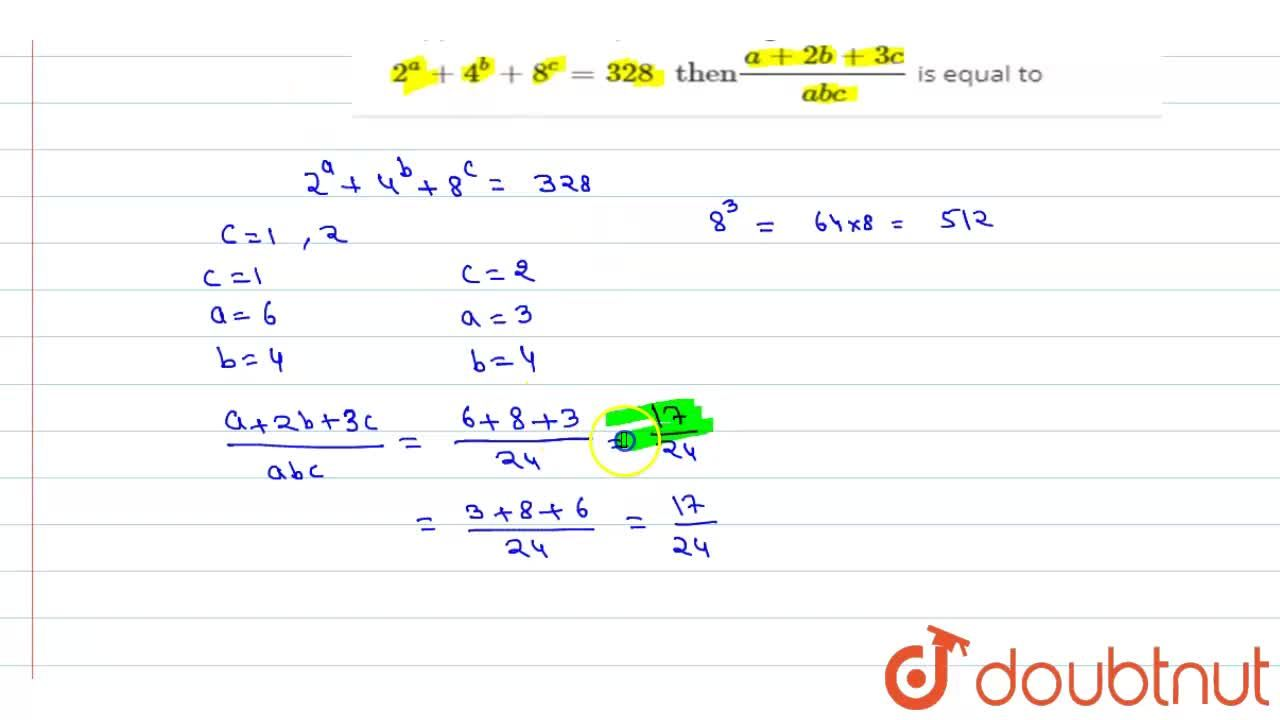 Solution for Suppose a,b,c are positive integers such that 2^(