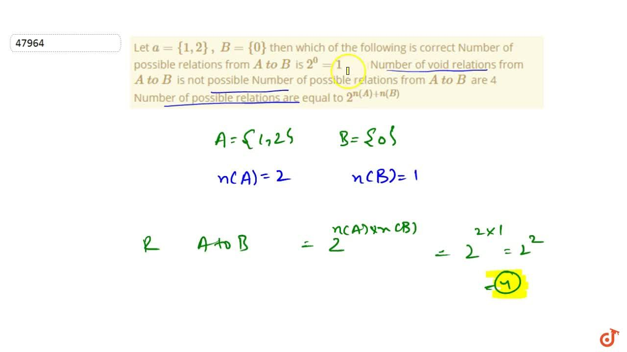 Solution for Let a={1,2},B={0} then which of the following is