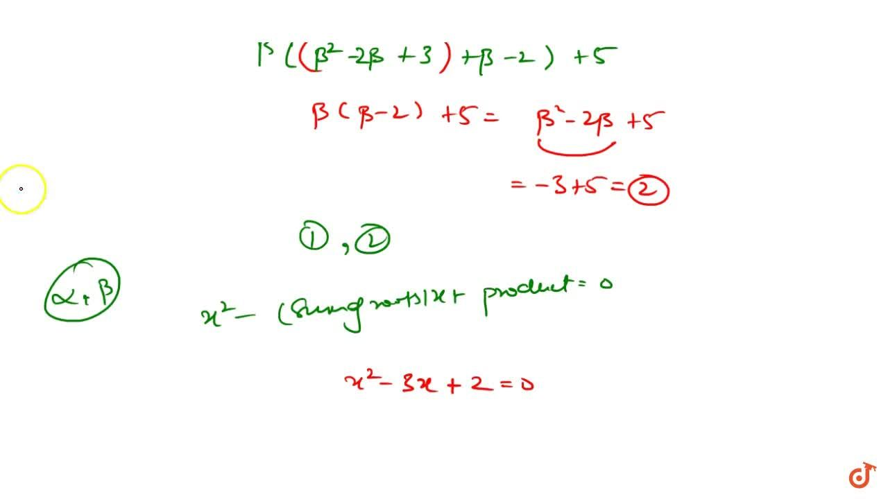 Solution for If alpha,beta are the roots of the   equation,