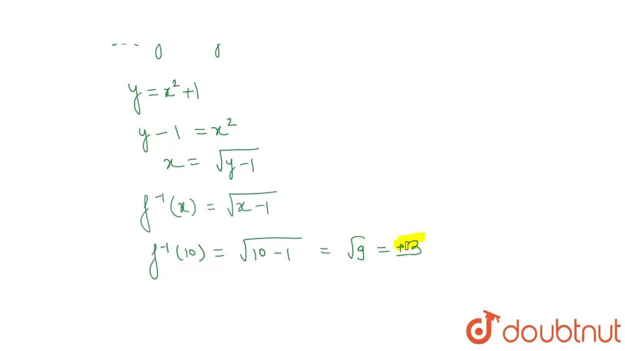 Let f: R->R be defined as f(x)=x^2+1 . Find: f^(-1)(10)
