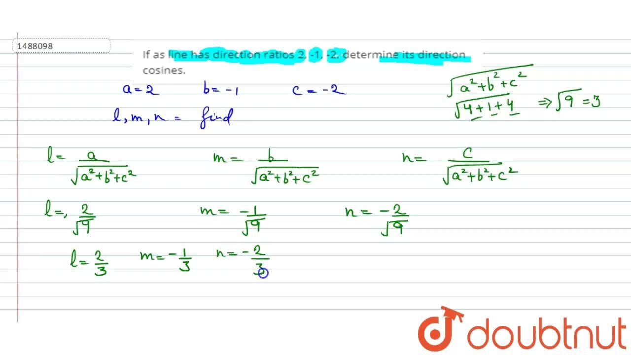 Solution for If as line has direction ratios 2, -1, -2,   dete