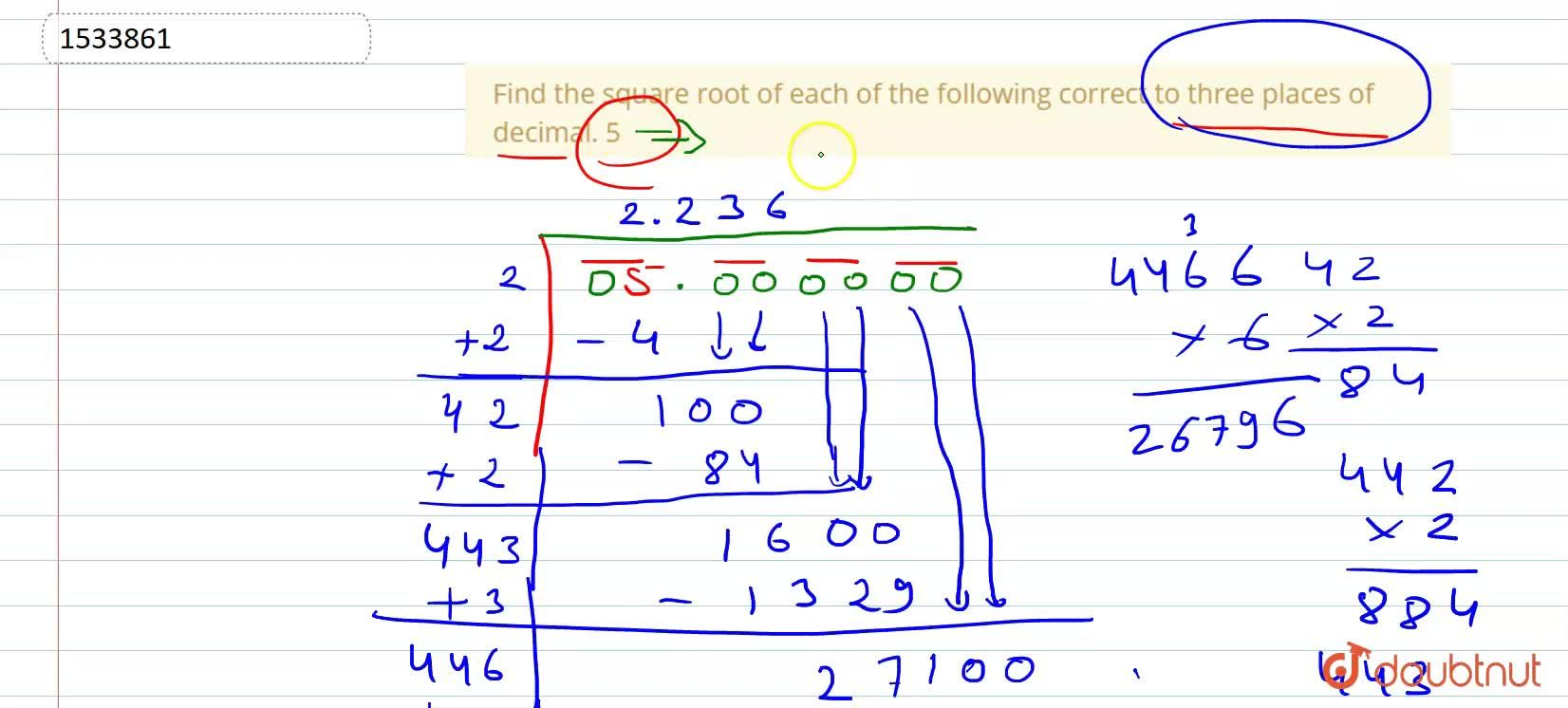 Find the square root of each of the following   correct to three places of decimal.  5