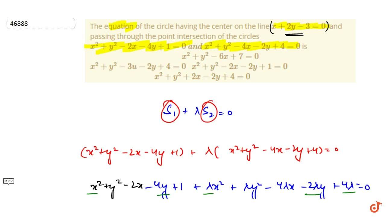 """The equation of the   circle having the center on the line x+2y-3=0 and passing through   the point intersection of the circles   x^2+y^2-2x-4y+1=0a n dx^2+y^2-4x-2y+4=0 is  x^2+y^2-6x+7=0""""""""  x^2+y^2-3u-2y+4=0  x^2+y^2-2x-2y+1=0   x^2+y^2+2x-2y+4=0"""