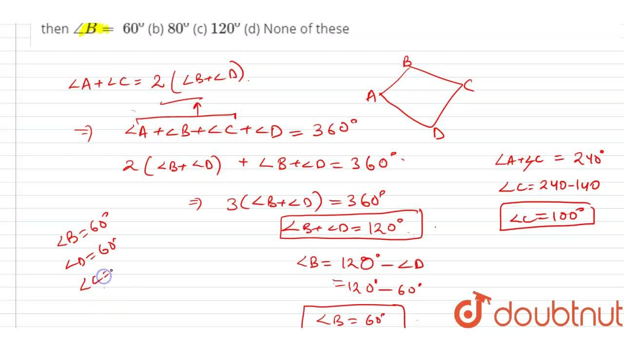 Solution for In a quadrilateral A B C D ,\ ,_A+,_C is 2 times