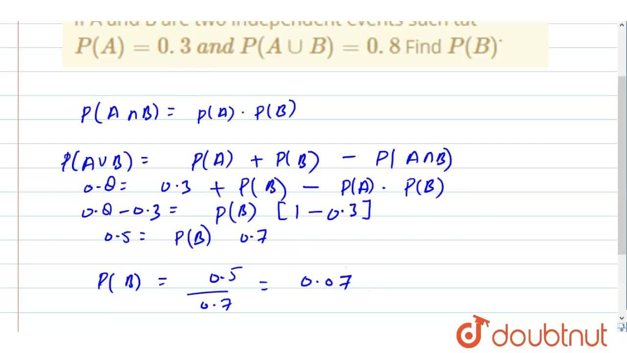 Solution for If A and B are two independent events such tat P(