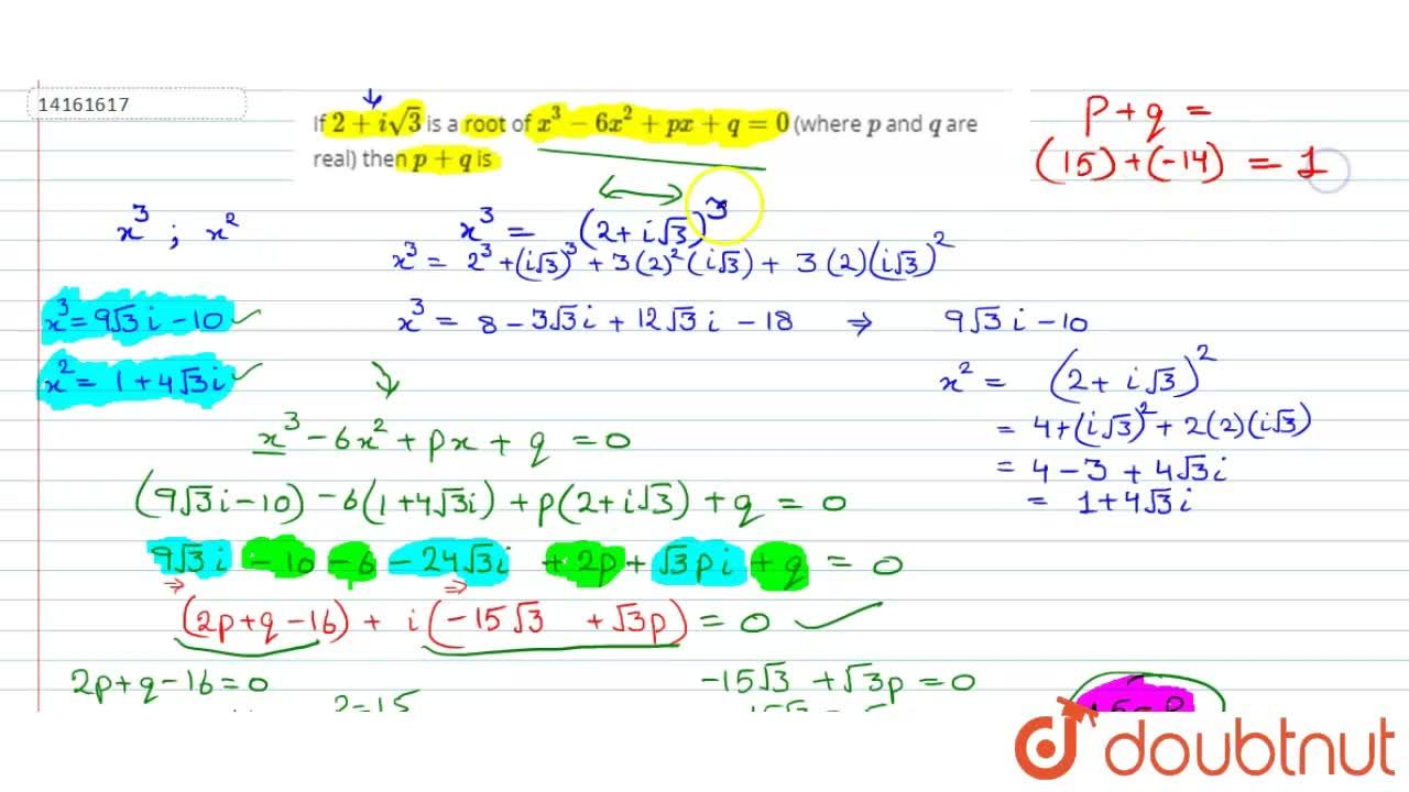 Solution for If 2 + isqrt3 is a root of x^(3) - 6x^(2) + px