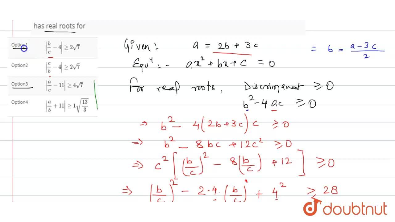 Solution for If a, b and c are positive real and a = 2b +