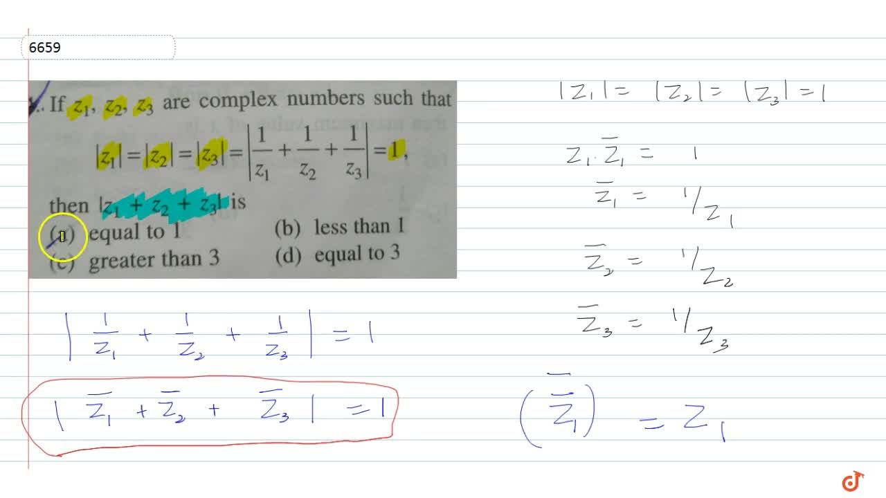 If  z_1, z_2 , z_3  are complex numbers such that  |z_1| = |z_2| = |z_3| = 1 |1,z_1 + 1, z_2 + 1, z_3| = 1, Then find the value of  |z_1 + z_2 + z_3|  is :