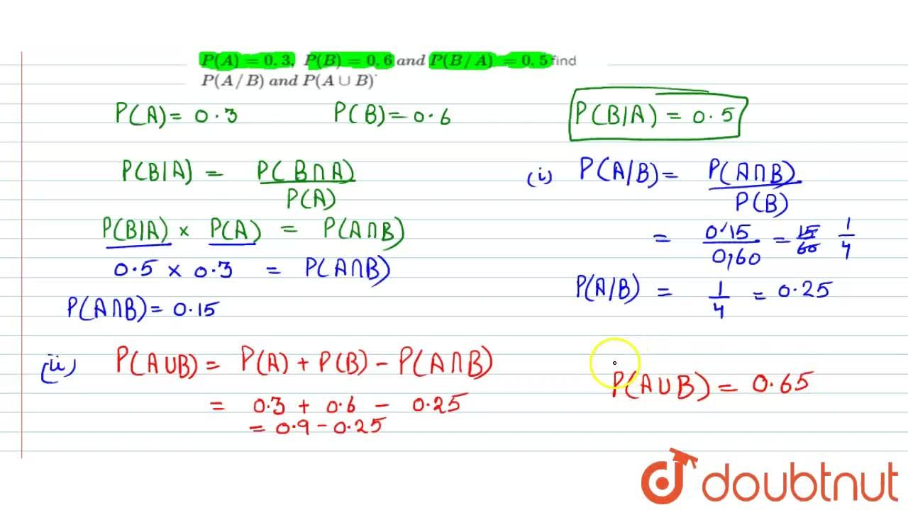 Solution for If A and B are two events such that P(A)=0. 3 ,\