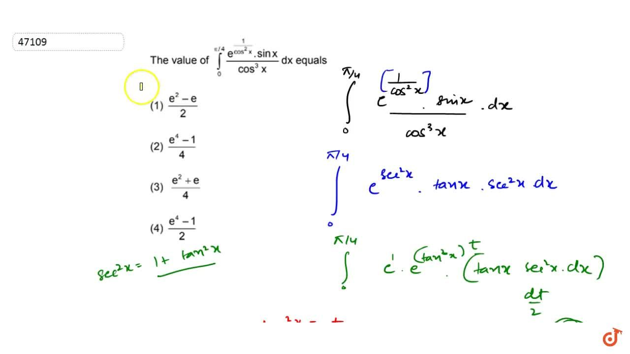 Solution for The value of  int_0^(pi,4)  (e^(1,(cos^2x)).sinx)