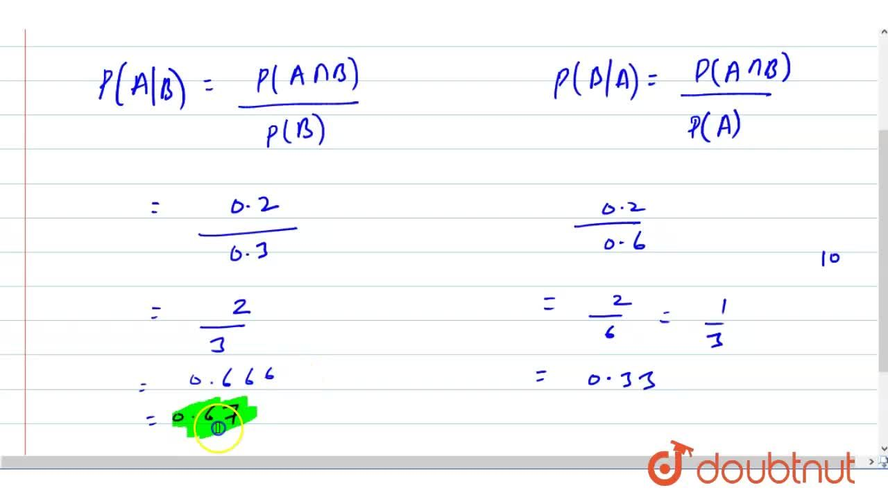 Solution for if A and B are events such that P(A)=0. 6 ,\ P(B)