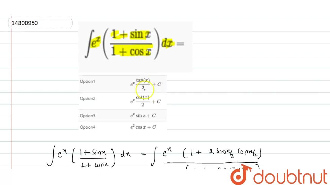 Solution for inte^(x)((1+sinx),(1+cosx))dx=