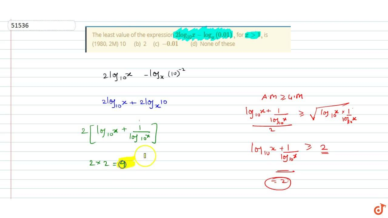 Solution for  The least value of the expression 2(log)_(10)x-(