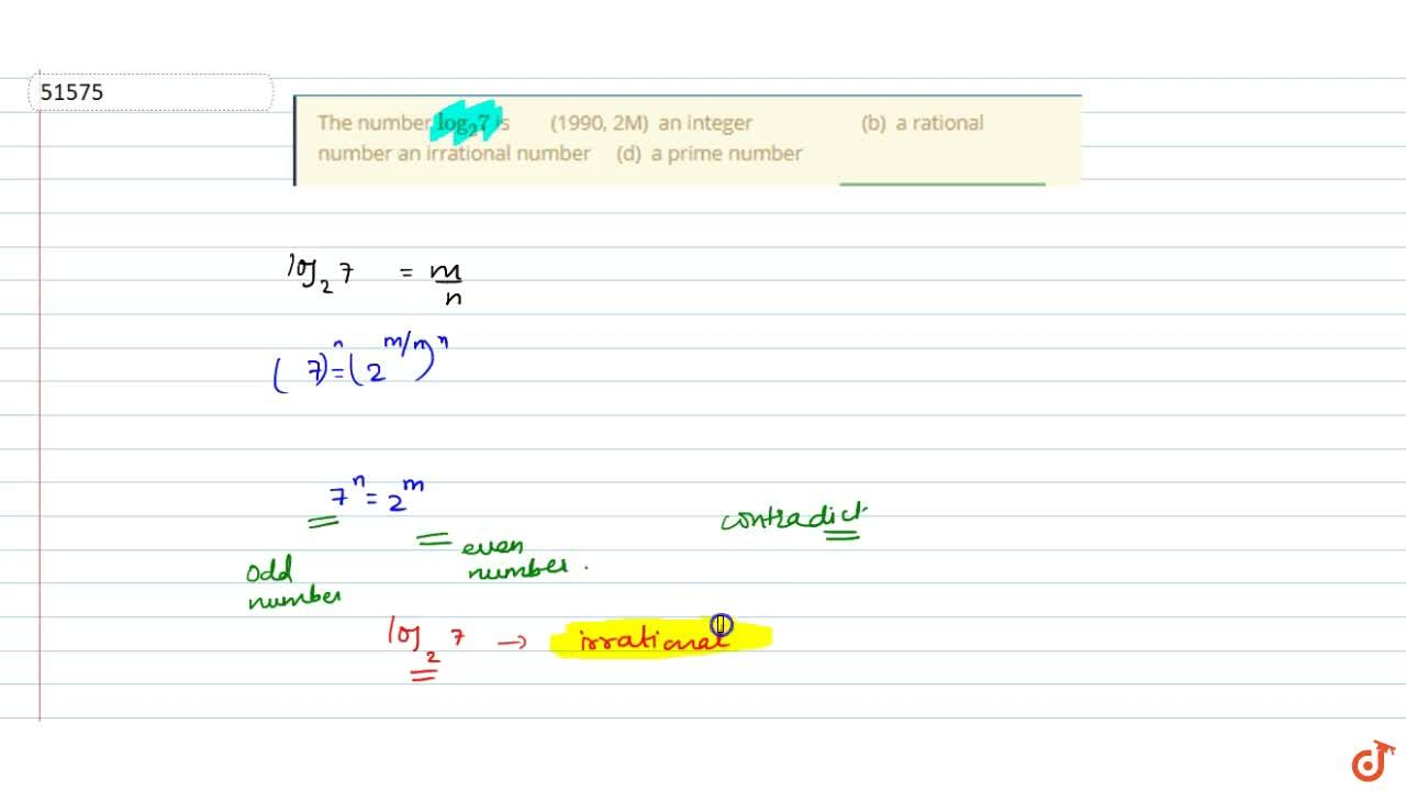 Solution for The number (log)_2 7 is (1990, 2M) an integer (b