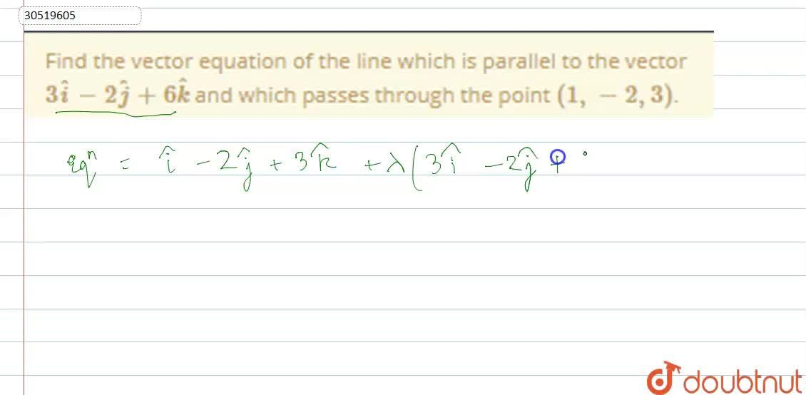 Solution for Find the vector equation of the line which is para