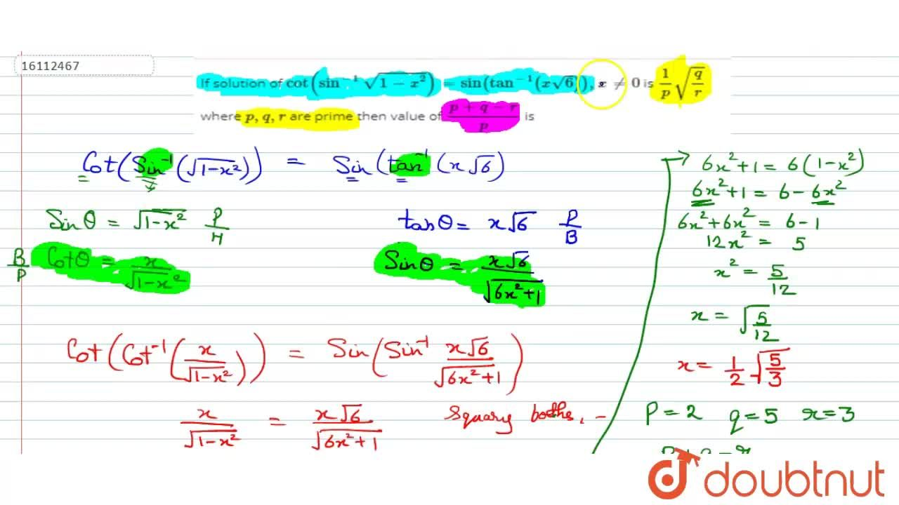 Solution for If solution of cot(sin^(-1)sqrt(1-x^(2)))=sin(tan