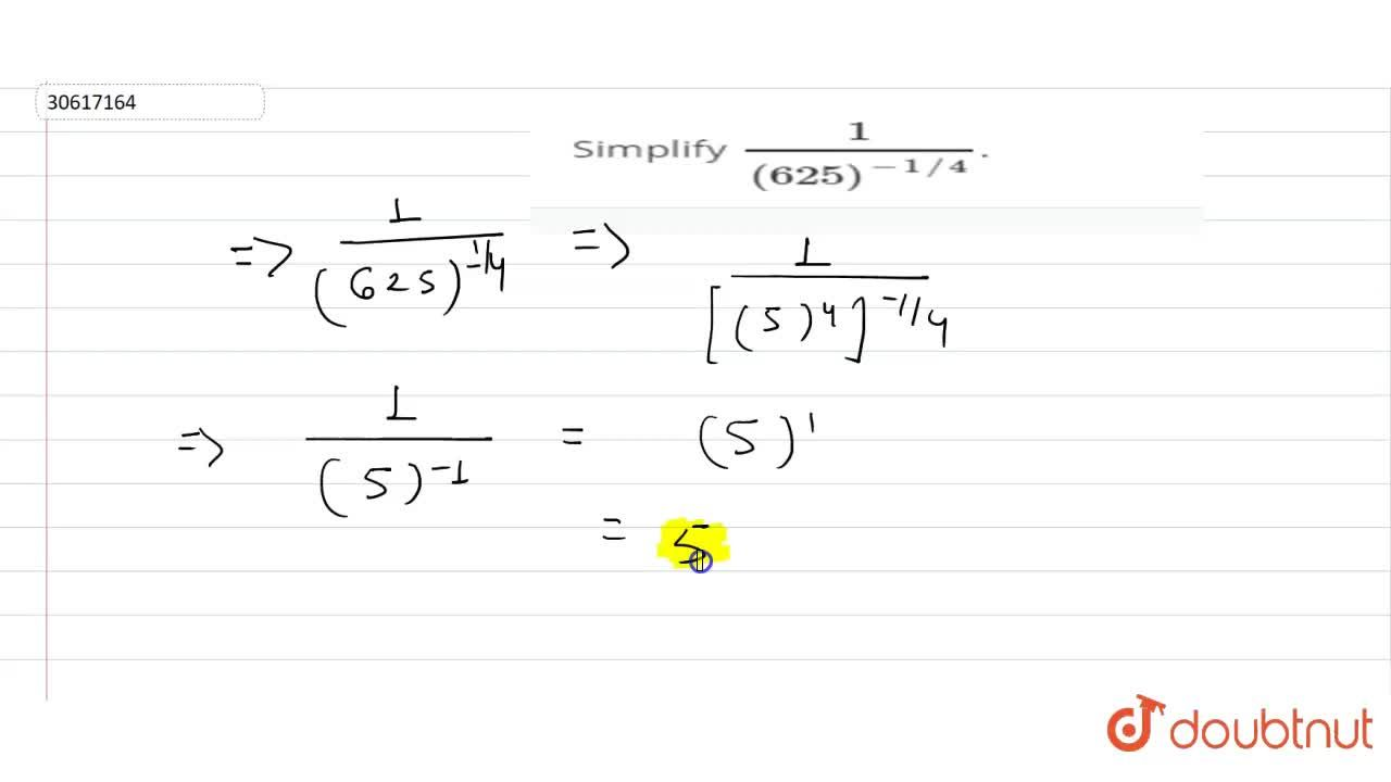 Solution for Simplify (1),((625)^(-1,,4)).