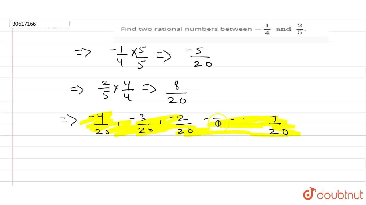 Find two rational numbers between -(1),(4)and(2),(5).