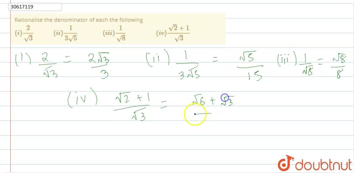 Solution for Rationalise the denominator of each the following