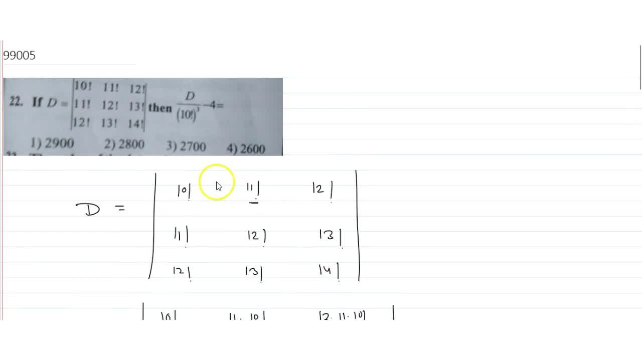 Solution for if D=|[10!,11!,12!],[11!,12!,13!],[12!,13!,14!]|