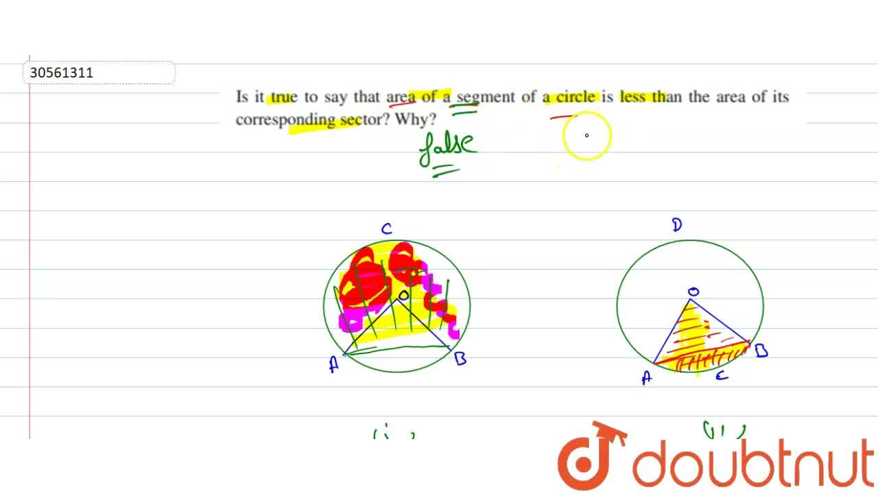Solution for Is it true to say that area of segment of a circle