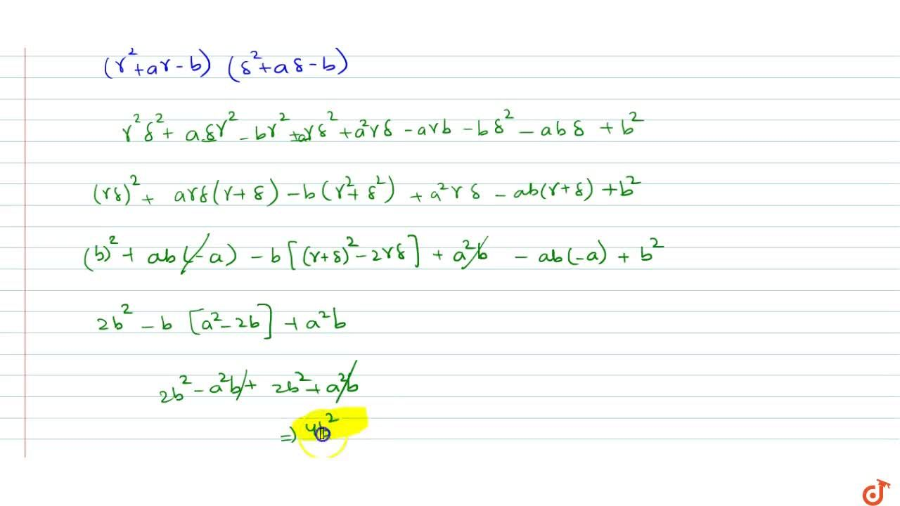 Solution for If alpha,beta  are the roots of x^2+ax-b=0 and