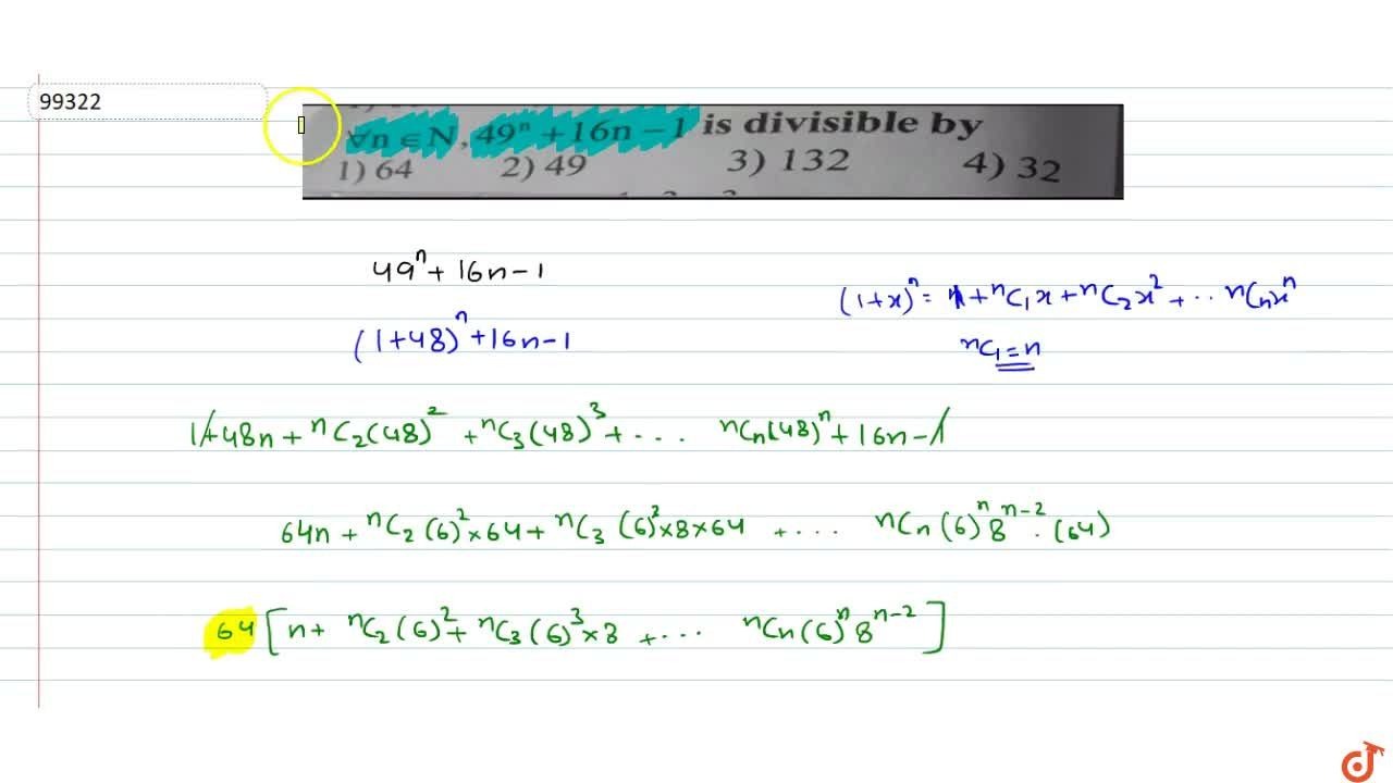Solution for AA n in N, 49^n+16n-1 is divisible by    (A) 64