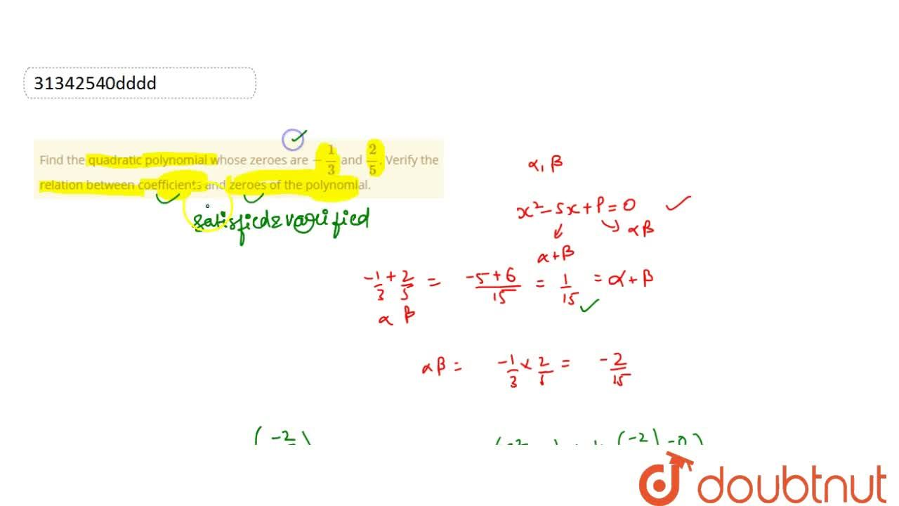 Solution for Find the quadratic polynomial whose zeroes are -(