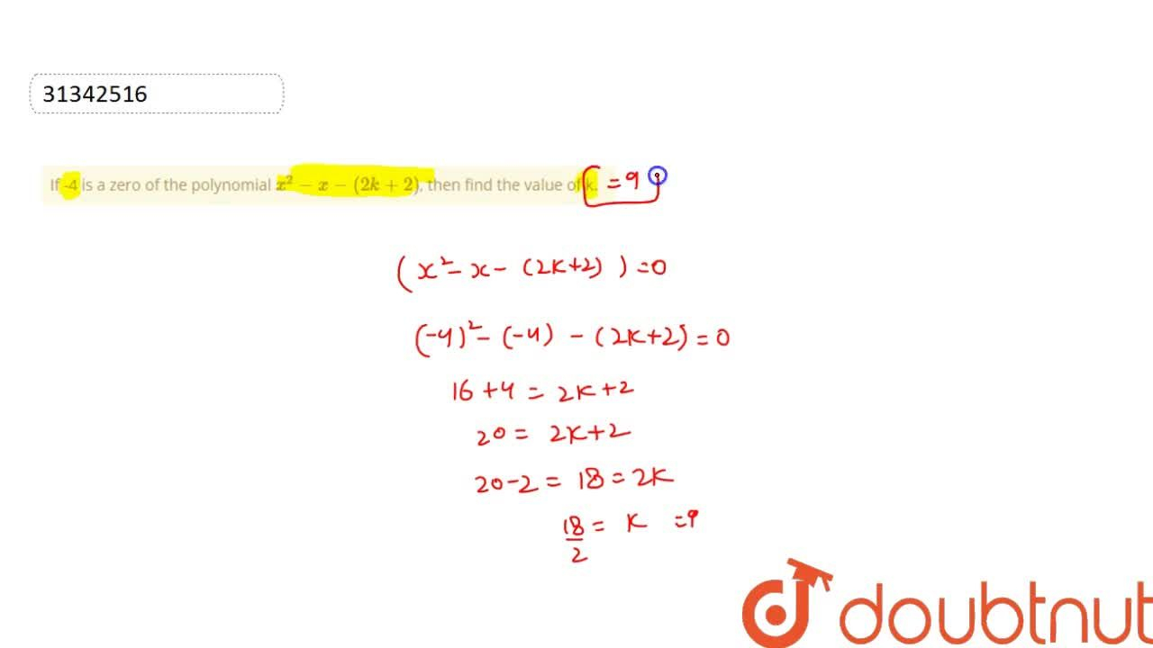 If -4 is a zero of the polynomial x^(2)-x-(2k+2), then find the value of k.
