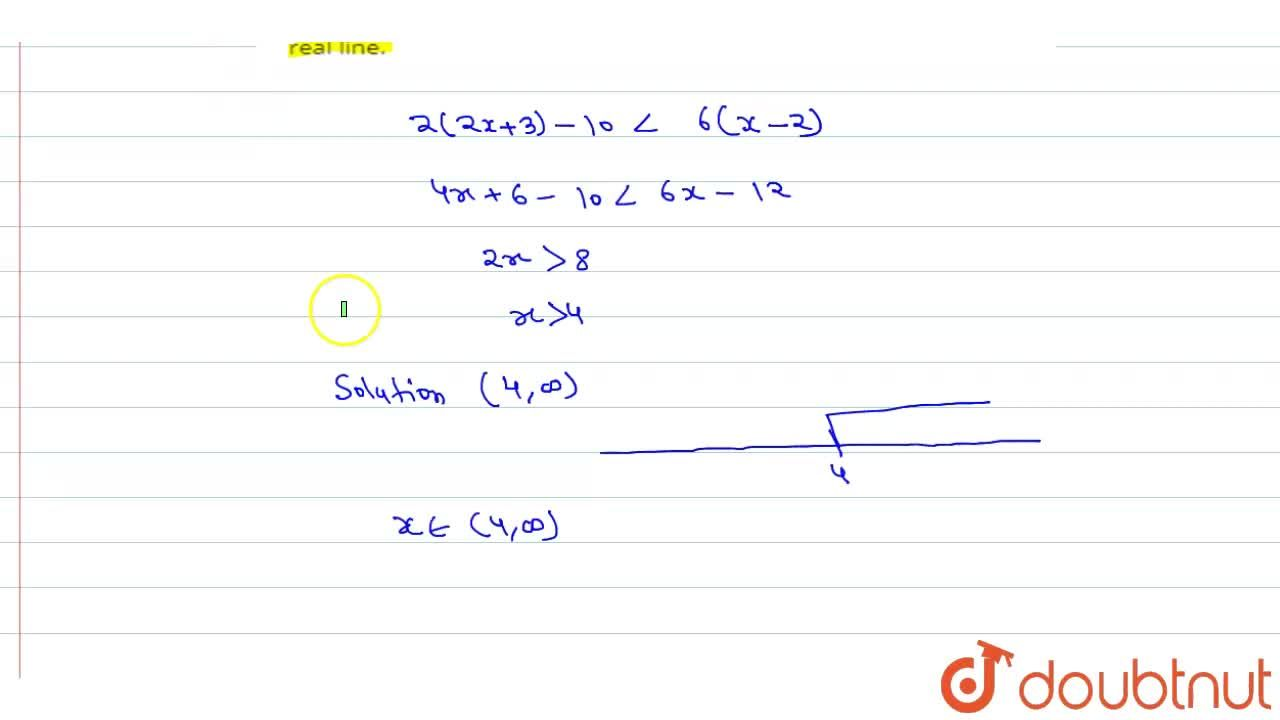 solve 2(2x + 3) - 10lt 6(x-2) and represent this solution on real line.