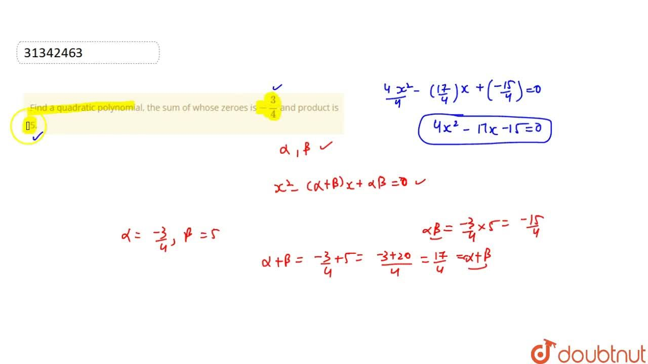 Solution for Find a quadratic polynomial, the sum of whose zero