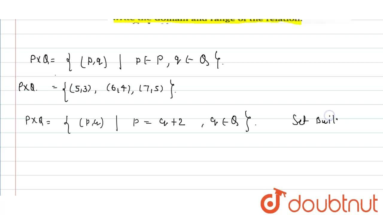 """A relation R is represent from set P to Q in the following diagram: <br> <img src=""""https:,,d10lpgp6xz60nq.cloudfront.net,physics_images,NTN_MATH_XI_C02_S01_012_Q01.png"""" width=""""80%""""> <br> Write it in Roaster and Set builder form. Write the diagram and range of the relation."""