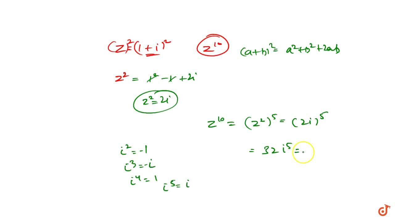 If z=1+it h e nz^(10) reduces to: A purely imaginary number An imaginary number A purely real number  A complex number