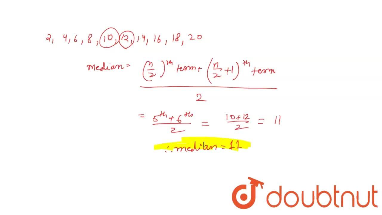Solution for Find the median of first 10 even natural numbers.