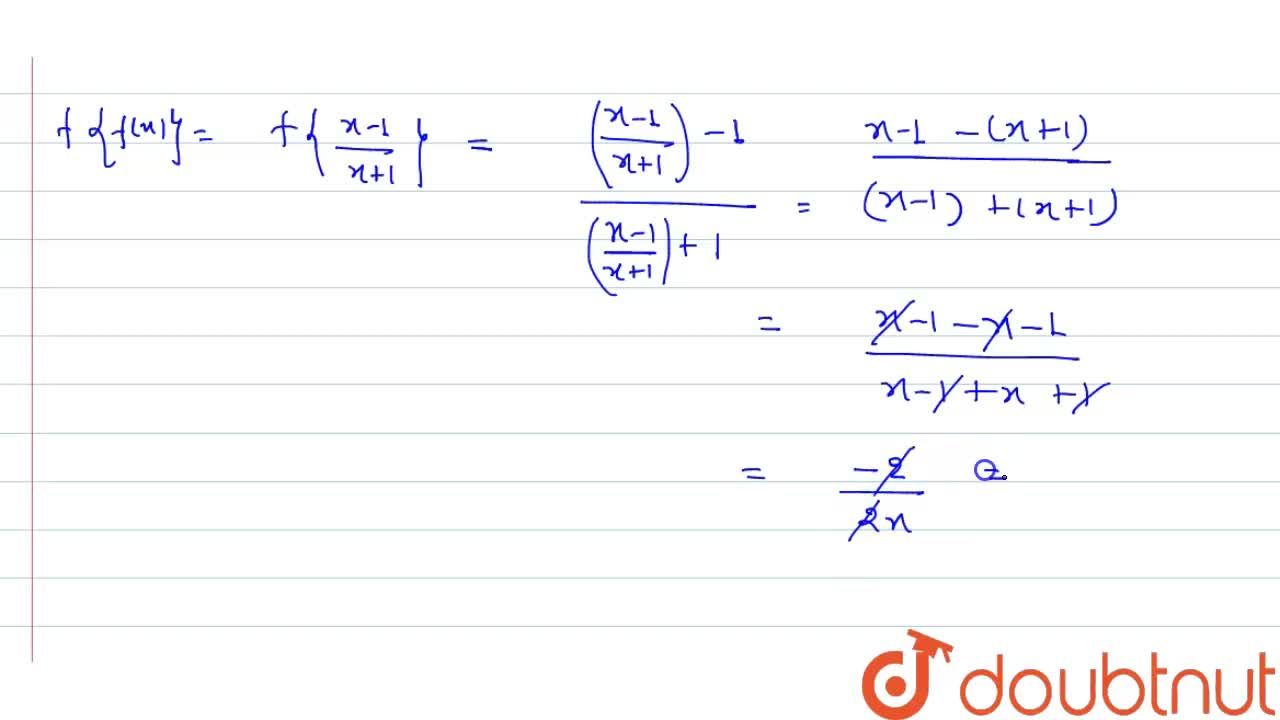 Solution for If f (x)   =(x-1),(x+1), then prove that f{f(x)