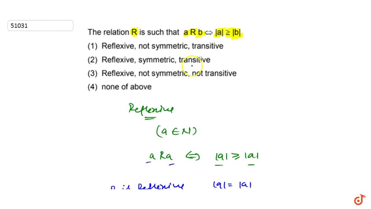 Solution for The relation R is such that a R b |a|geq|b  Refl