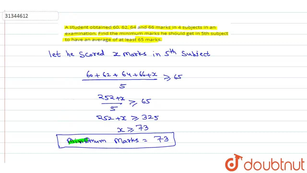 Solution for A student obtained 60, 62, 64 and 66 marks in 4 su
