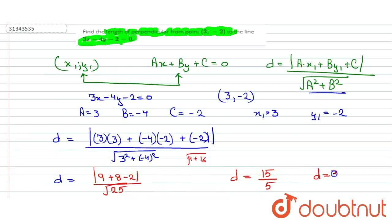 Find the length of perpendicular from point (3,-2) to the line 3x-4y-2=0.