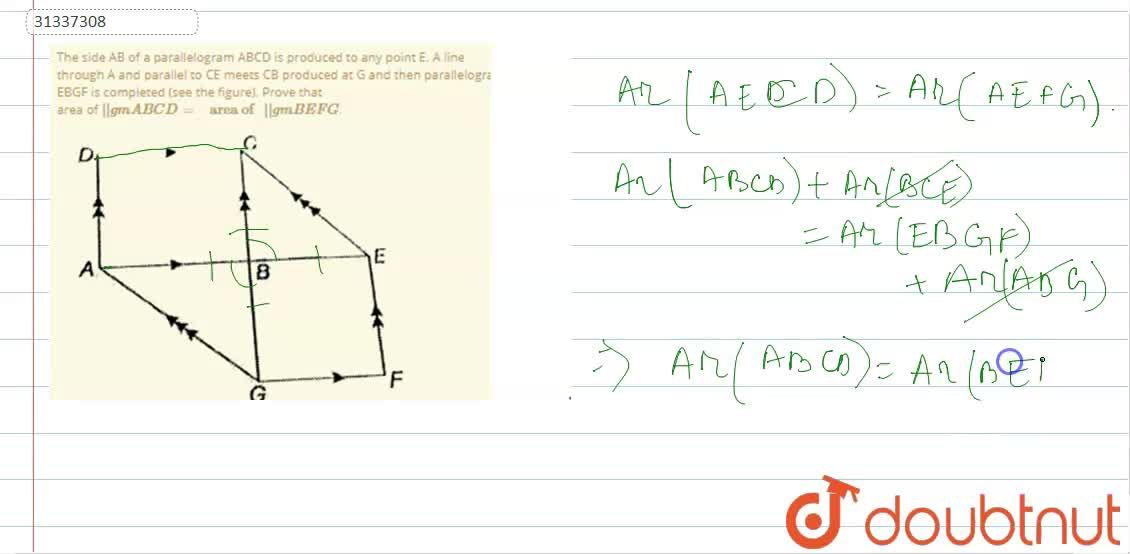 """The side AB of a parallelogram ABCD is produced to any point E. A line through A and parallel to CE meets CB produced at G and then parallelogram EBGF is completed (see the figure). Prove that <br> area of 