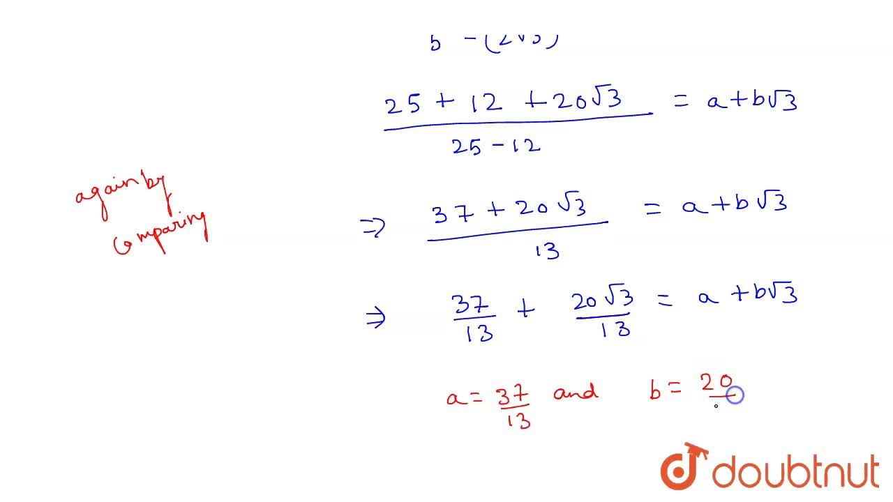 Solution for Find the value of a and b if <br> (i)(sqrt(3)+1),