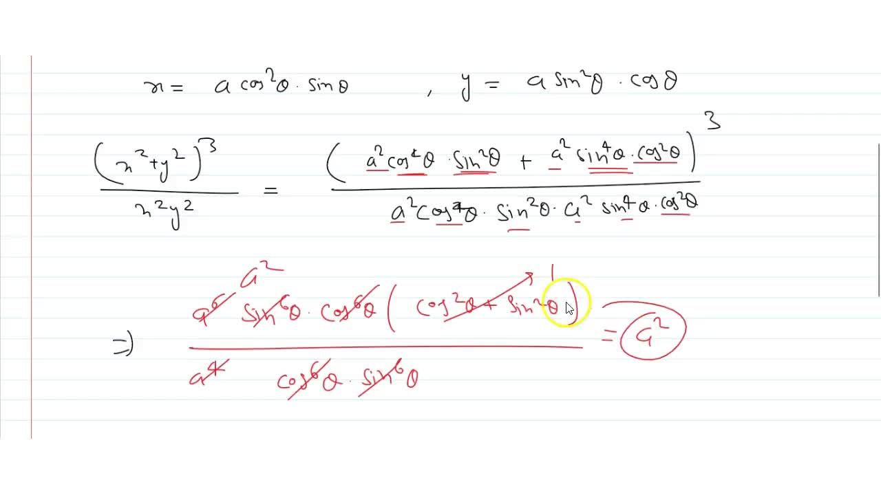 Solution for If x = a cos^2theta* sintheta  and y=asin^2thet