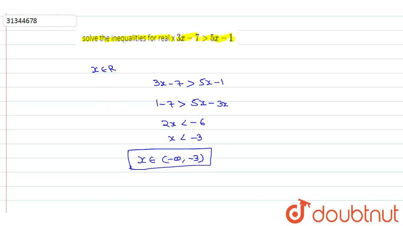 Solution for solve the inequalities for real x  3x -7 gt 5x -1
