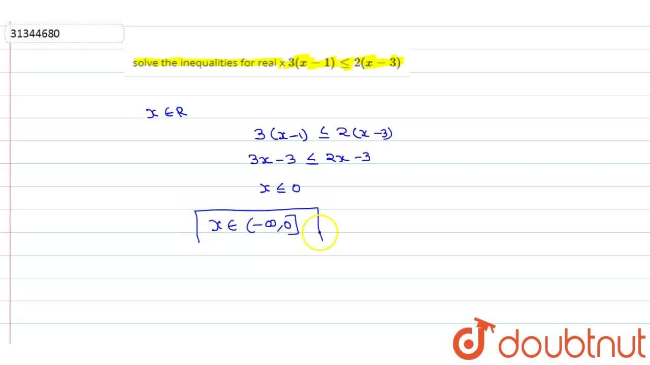 Solution for solve the inequalities for real x  3(x -1)  le 2(