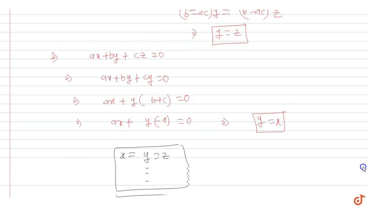 Solution for Consider the linear equations ax + by + cz = 0, bx